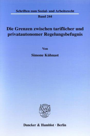 Cover: Die Grenzen zwischen tariflicher und privatautonomer Regelungsbefugnis