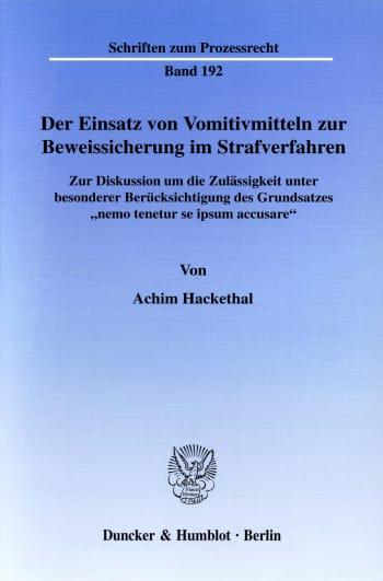 Cover: Der Einsatz von Vomitivmitteln zur Beweissicherung im Strafverfahren