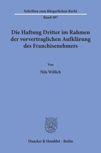 Cover: Die Haftung Dritter im Rahmen der vorvertraglichen Aufklärung des Franchisenehmers