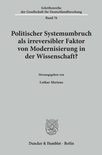 Cover: Politischer Systemumbruch als irreversibler Faktor von Modernisierung in der Wissenschaft?