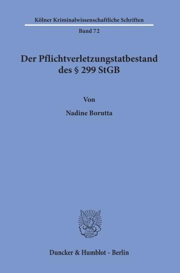 Cover: Der Pflichtverletzungstatbestand des § 299 StGB