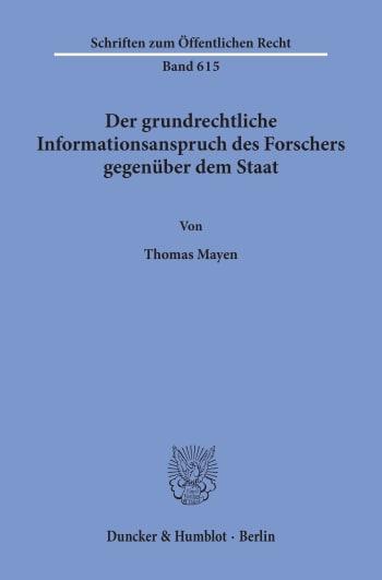 Cover: Der grundrechtliche Informationsanspruch des Forschers gegenüber dem Staat