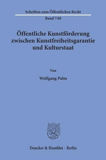 Cover: Öffentliche Kunstförderung zwischen Kunstfreiheitsgarantie und Kulturstaat