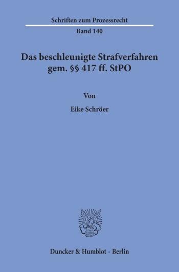 Cover: Das beschleunigte Strafverfahren gem. §§ 417 ff. StPO