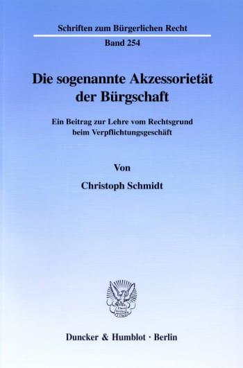 Cover: Die sogenannte Akzessorietät der Bürgschaft