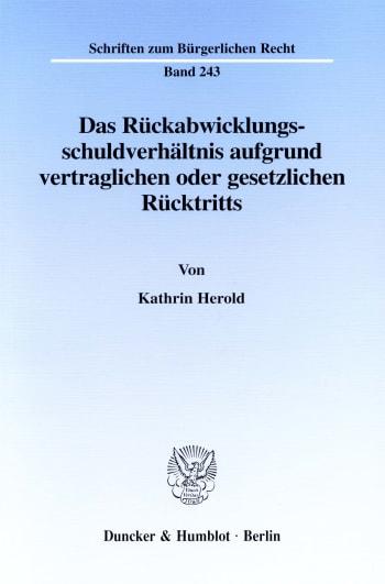 Cover: Das Rückabwicklungsschuldverhältnis aufgrund vertraglichen oder gesetzlichen Rücktritts