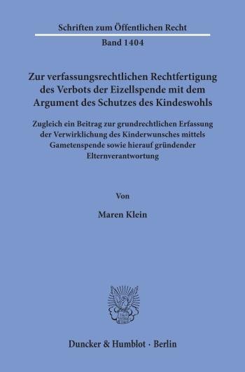 Cover: Zur verfassungsrechtlichen Rechtfertigung des Verbots der Eizellspende mit dem Argument des Schutzes des Kindeswohls