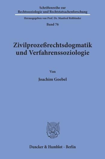 Cover: Zivilprozeßrechtsdogmatik und Verfahrenssoziologie