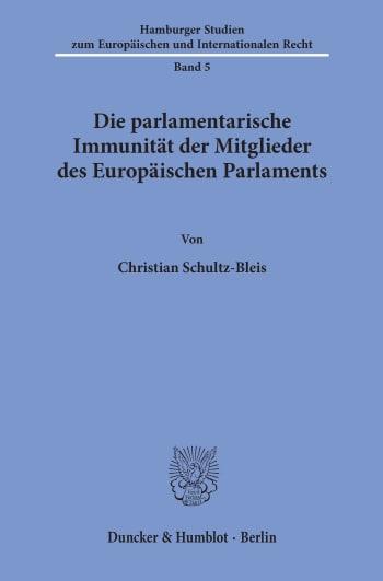 Cover: Die parlamentarische Immunität der Mitglieder des Europäischen Parlaments