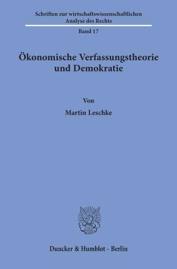 Cover: Ökonomische Verfassungstheorie und Demokratie