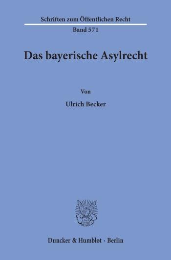 Cover: Das bayerische Asylrecht