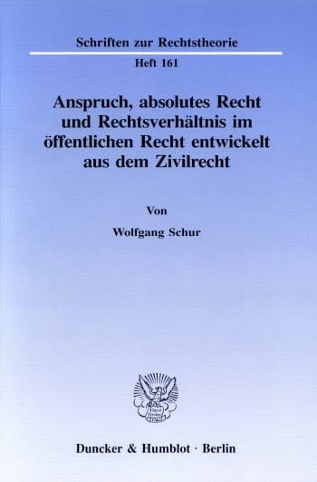 Cover: Anspruch, absolutes Recht und Rechtsverhältnis im öffentlichen Recht entwickelt aus dem Zivilrecht