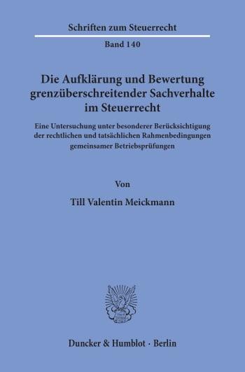 Cover: Die Aufklärung und Bewertung grenzüberschreitender Sachverhalte im Steuerrecht