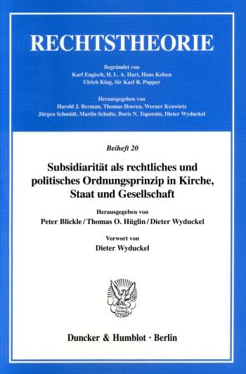 Cover: Subsidiarität als rechtliches und politisches Ordnungsprinzip in Kirche, Staat und Gesellschaft