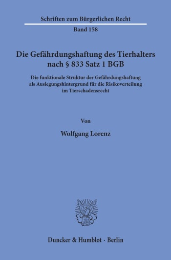 Cover: Die Gefährdungshaftung des Tierhalters nach § 833 Satz 1 BGB
