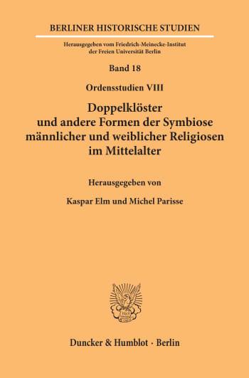 Cover: Doppelklöster und andere Formen der Symbiose männlicher und weiblicher Religiosen im Mittelalter