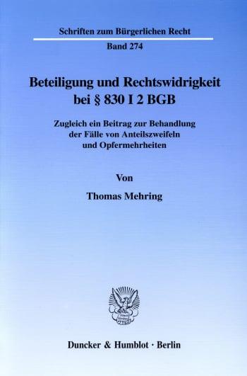 Cover: Beteiligung und Rechtswidrigkeit bei § 830 I 2 BGB