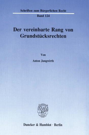 Cover: Der vereinbarte Rang von Grundstücksrechten