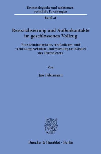 Cover: Resozialisierung und Außenkontakte im geschlossenen Vollzug