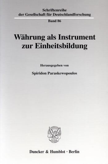 Cover: Währung als Instrument zur Einheitsbildung
