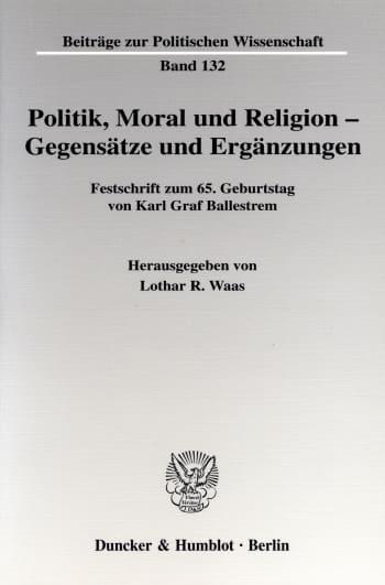 Cover: Politik, Moral und Religion - Gegensätze und Ergänzungen