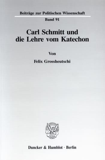 Cover: Carl Schmitt und die Lehre vom Katechon
