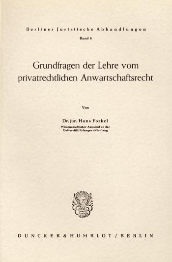 Cover: Grundfragen der Lehre vom privatrechtlichen Anwartschaftsrecht