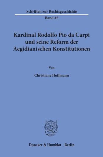 Cover: Kardinal Rodolfo Pio da Carpi und seine Reform der Aegidianischen Konstitutionen