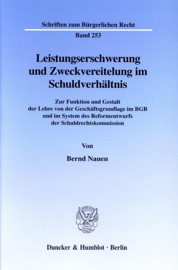 Cover: Leistungserschwerung und Zweckvereitelung im Schuldverhältnis