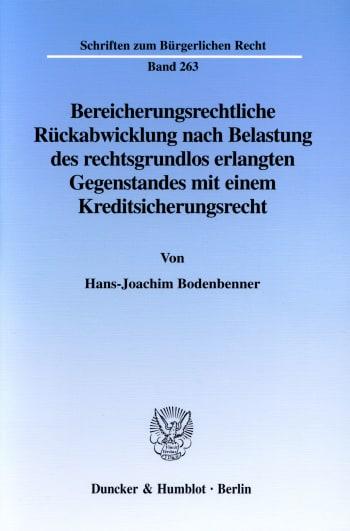 Cover: Bereicherungsrechtliche Rückabwicklung nach Belastung des rechtsgrundlos erlangten Gegenstandes mit einem Kreditsicherungsrecht
