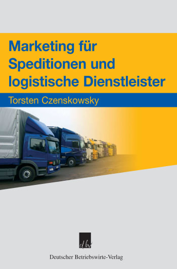Cover: Marketing für Speditionen und logistische Dienstleister