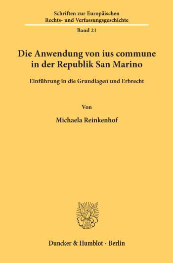 Cover: Die Anwendung von ius commune in der Republik San Marino