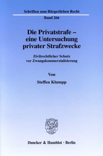 Cover: Die Privatstrafe - eine Untersuchung privater Strafzwecke