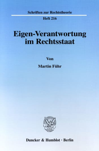 Cover: Eigen-Verantwortung im Rechtsstaat