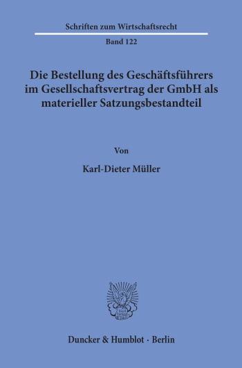 Cover: Die Bestellung des Geschäftsführers im Gesellschaftsvertrag der GmbH als materieller Satzungsbestandteil