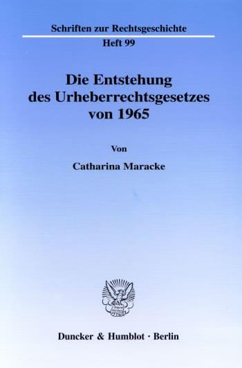 Cover: Die Entstehung des Urheberrechtsgesetzes von 1965