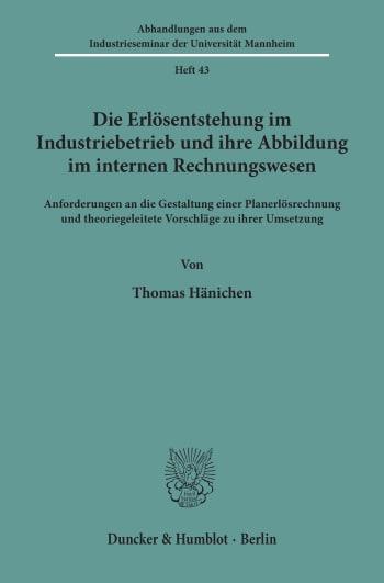 Cover: Die Erlösentstehung im Industriebetrieb und ihre Abbildung im internen Rechnungswesen