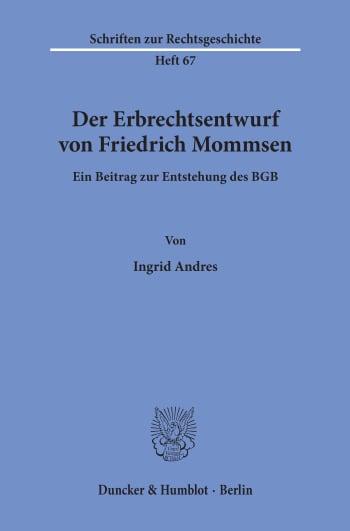 Cover: Der Erbrechtsentwurf von Friedrich Mommsen