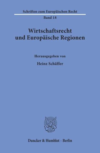 Cover: Wirtschaftsrecht und Europäische Regionen