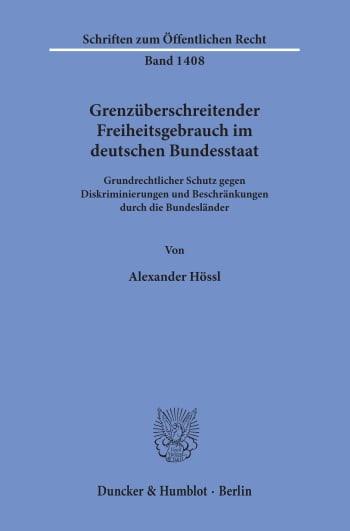 Cover: Grenzüberschreitender Freiheitsgebrauch im deutschen Bundesstaat