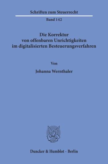 Cover: Die Korrektur von offenbaren Unrichtigkeiten im digitalisierten Besteuerungsverfahren