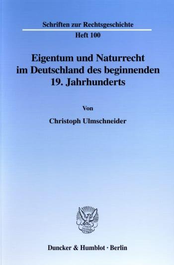 Cover: Eigentum und Naturrecht im Deutschland des beginnenden 19. Jahrhunderts
