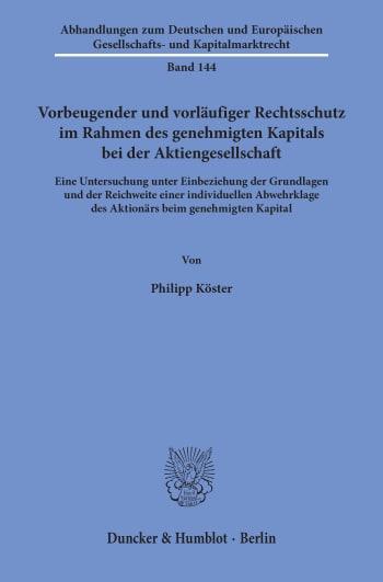 Cover: Vorbeugender und vorläufiger Rechtsschutz im Rahmen des genehmigten Kapitals bei der Aktiengesellschaft