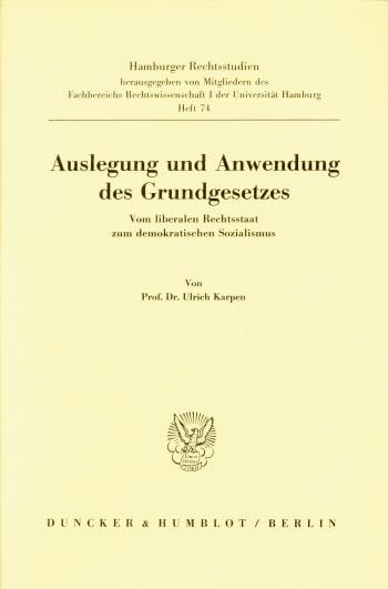 Cover: Auslegung und Anwendung des Grundgesetzes