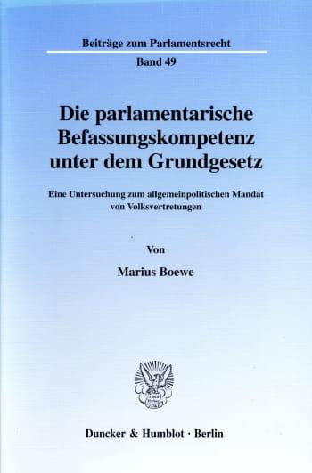 Cover: Die parlamentarische Befassungskompetenz unter dem Grundgesetz