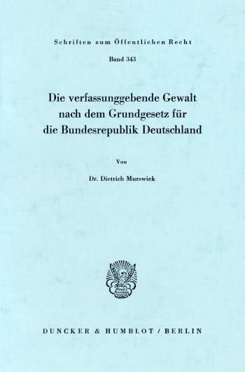 Cover: Die verfassunggebende Gewalt nach dem Grundgesetz für die Bundesrepublik Deutschland