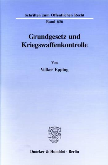 Cover: Grundgesetz und Kriegswaffenkontrolle