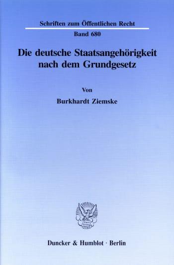 Cover: Die deutsche Staatsangehörigkeit nach dem Grundgesetz
