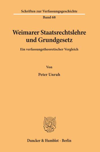Cover: Weimarer Staatsrechtslehre und Grundgesetz
