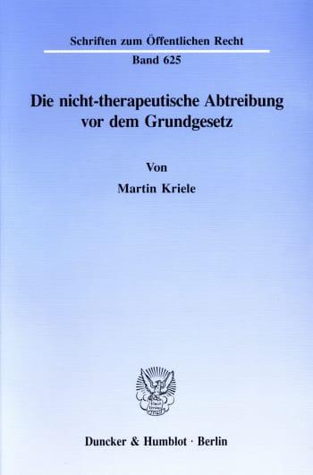 Cover: Die nicht-therapeutische Abtreibung vor dem Grundgesetz